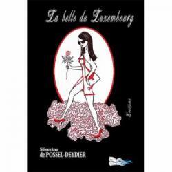 La belle du luxembourg - Severine De Possel-D