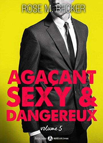 Agaçant, sexy & dangereux - Rose M.Becker