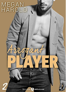 Arrogant player Tome 2 - Megan Harold