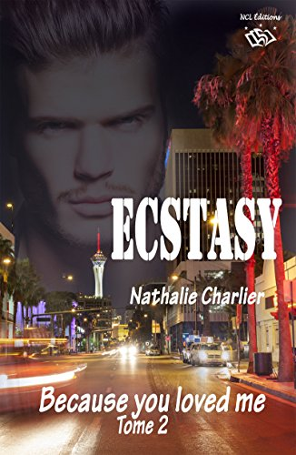 Ecstasy 2: Because you loved me - Nathalie Charlier