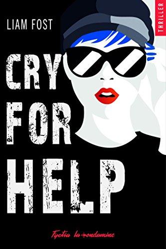 http://leschroniquesdestia.e-monsite.com/pages/chroniques/cry-for-help-liam-fost.html