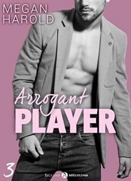 Arrogant player Tome 3 - Megan Harold