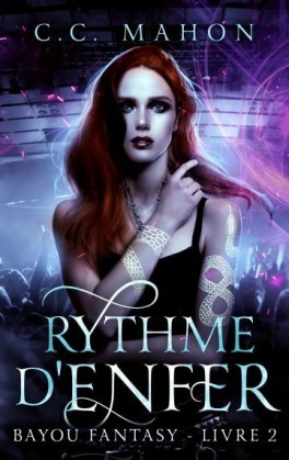 Bayou Fantasy tome 2 : Rythme d'enfer - C.C Mahon