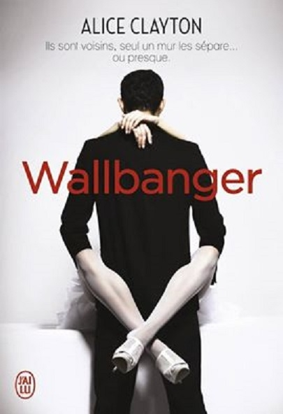 Cocktail, tome 1 : Wallbanger - Alice Clayton