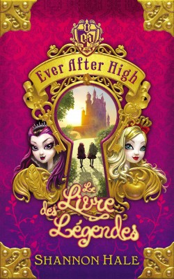 Ever After High - Shannon Hale