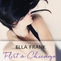 Flirt a chicago : Léna - Ella Frank