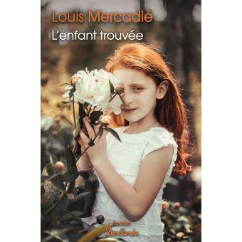 L'enfant trouvée - Louis Mercadie