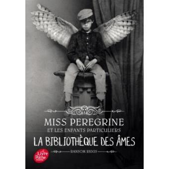 Miss Peregrine et les enfants particuliers, tome 3: La Bibliothèque des âmes - Ransom Riggs
