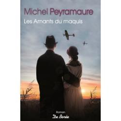 Les Amants du maquis - Michel Peyramaure