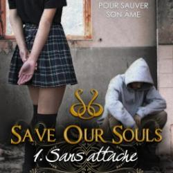 Save Our Souls, tome 1 : Sans attache - Elle Guyon