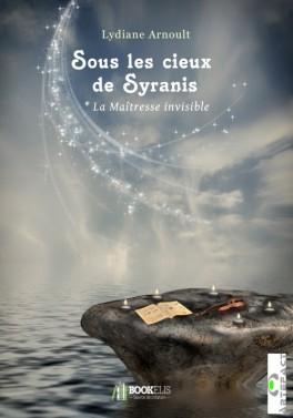 Sous les cieux de syranis tome 1 la maitresse invisible 971819 264 432