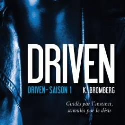 Driven, Tome 1 : Driven - K. Bromberg