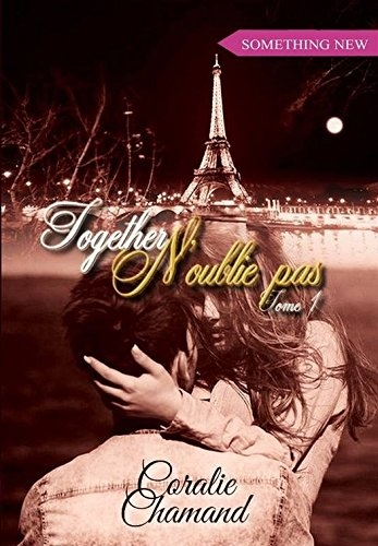 Together -Tome 1, N'oublie pas - Coralie Chamand