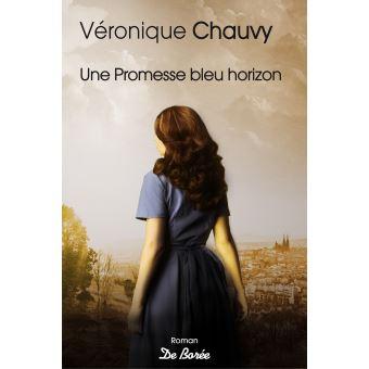 Une Promesse bleu horizon - Véronique Chauvy
